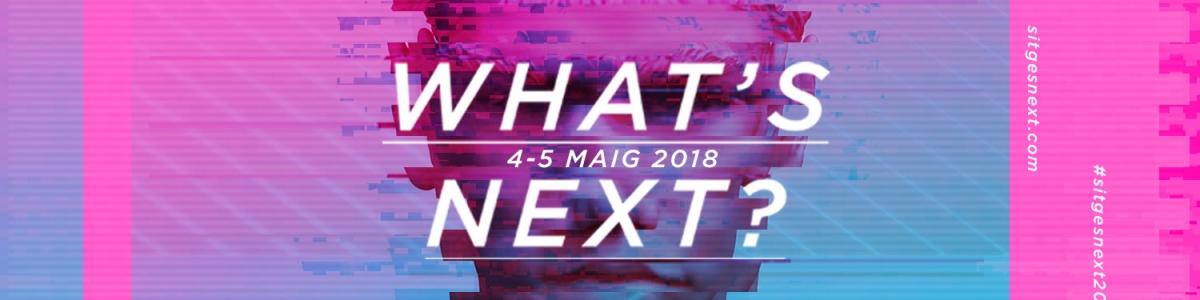 Sitges Next 2018 presenta un programa que aposta per les noves experiències en comunicació
