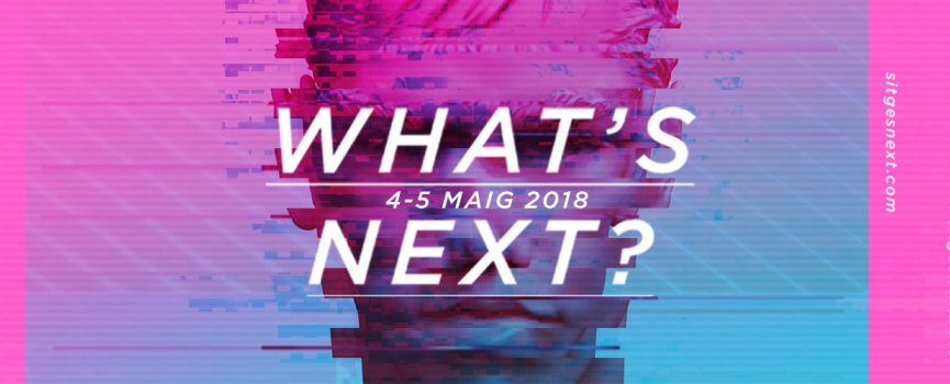 Sitges Next 2018 presents a program dedicated to new experiences in communication